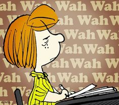"A Charlie Brown grown-up boring Peppermint Patty with ""wah wah wah"" talk."